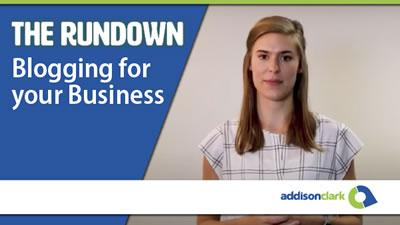 The Rundown: Blogging for your Business
